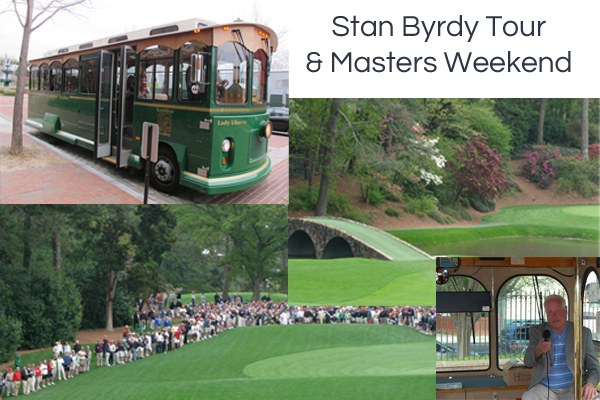 Join Stan Byrdy at the Masters in 2016 on this exclusive tour package!